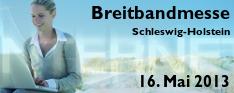 Breitbandmesse Schleswig-Holstein - 16. Mai 2013